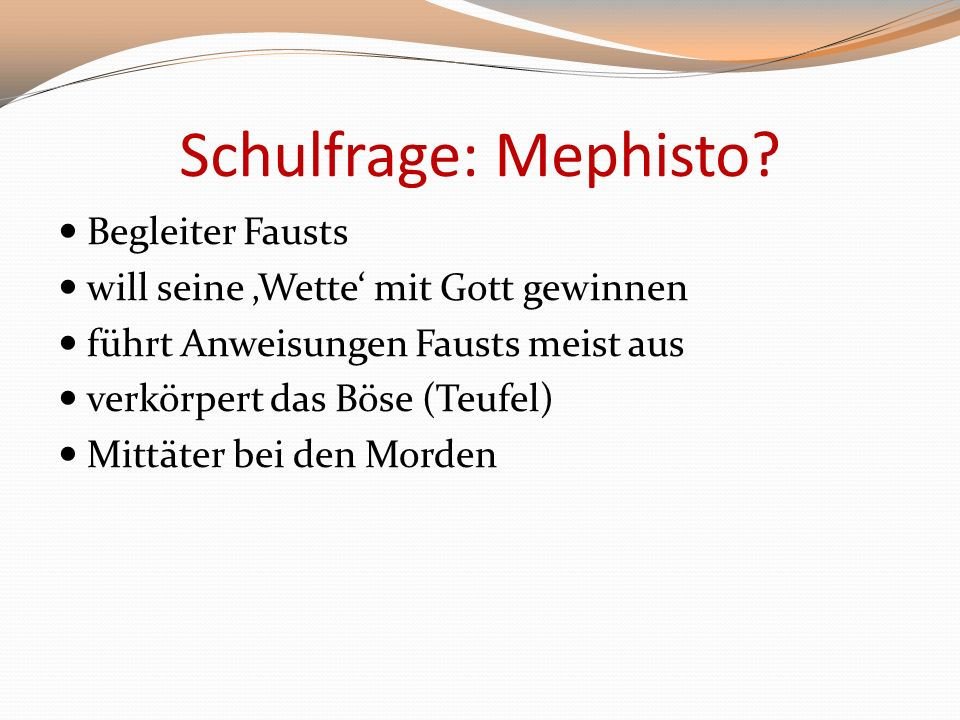 Schulfrage: Mephisto Begleiter Fausts