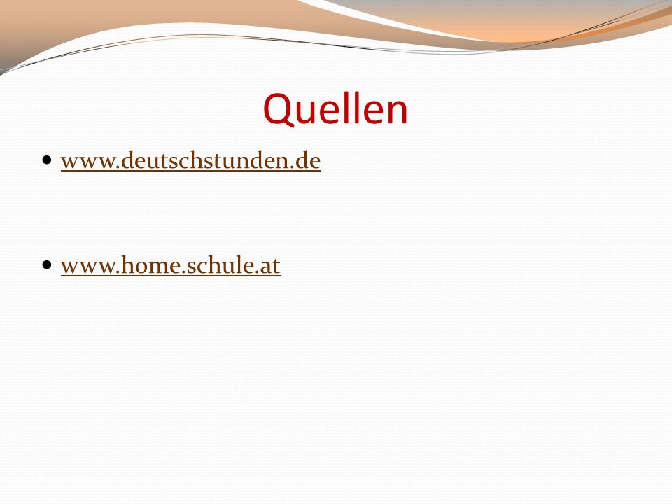 Quellen www.deutschstunden.de www.home.schule.at