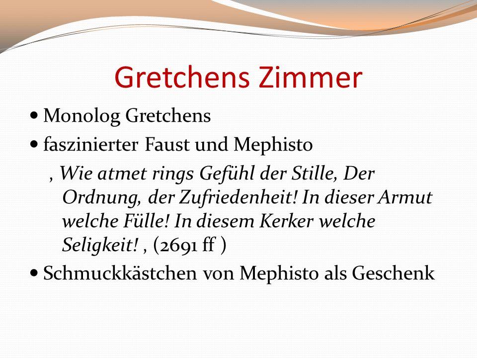 Gretchens Zimmer Monolog Gretchens faszinierter Faust und Mephisto