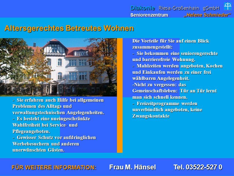 FÜR WEITERE INFORMATION: Frau M. Hänsel Tel. 03522-527 0