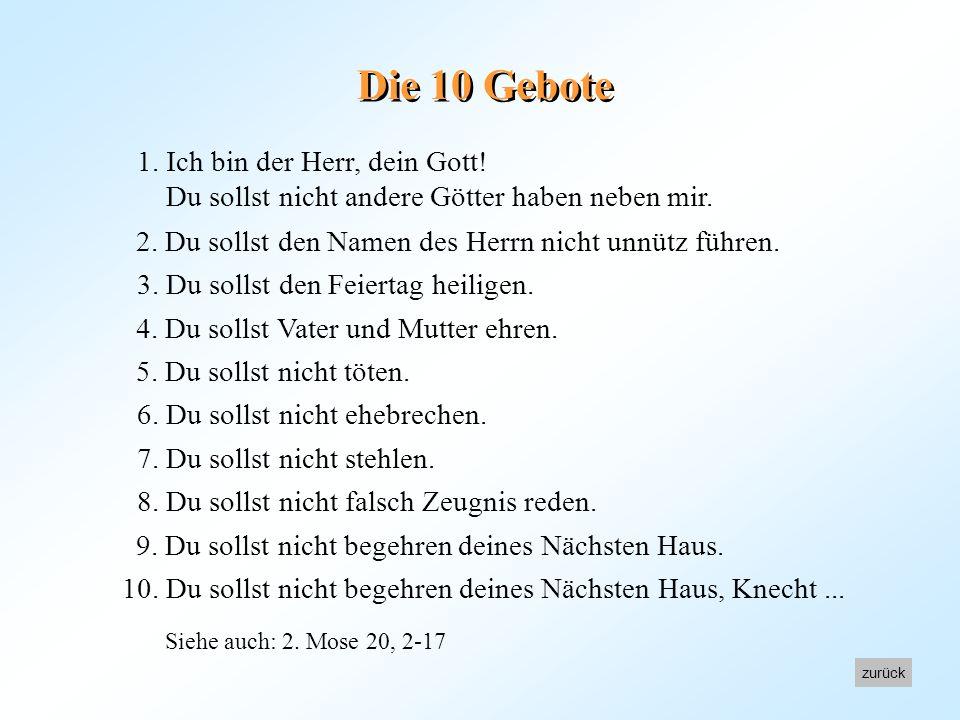 Die 10 Gebote 1. Ich bin der Herr, dein Gott!
