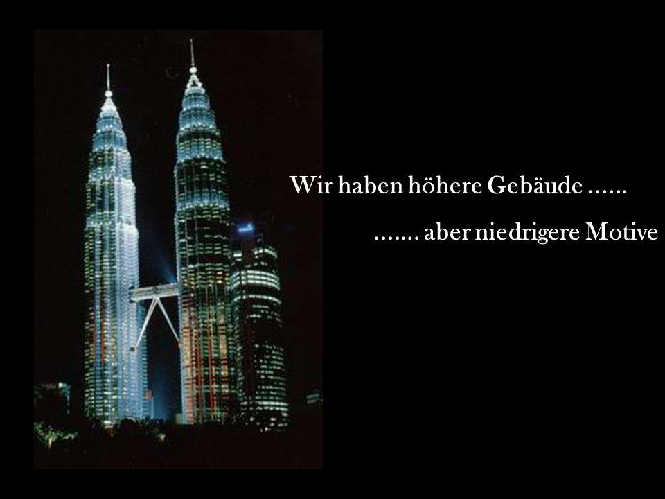 Wir haben höhere Gebäude ......