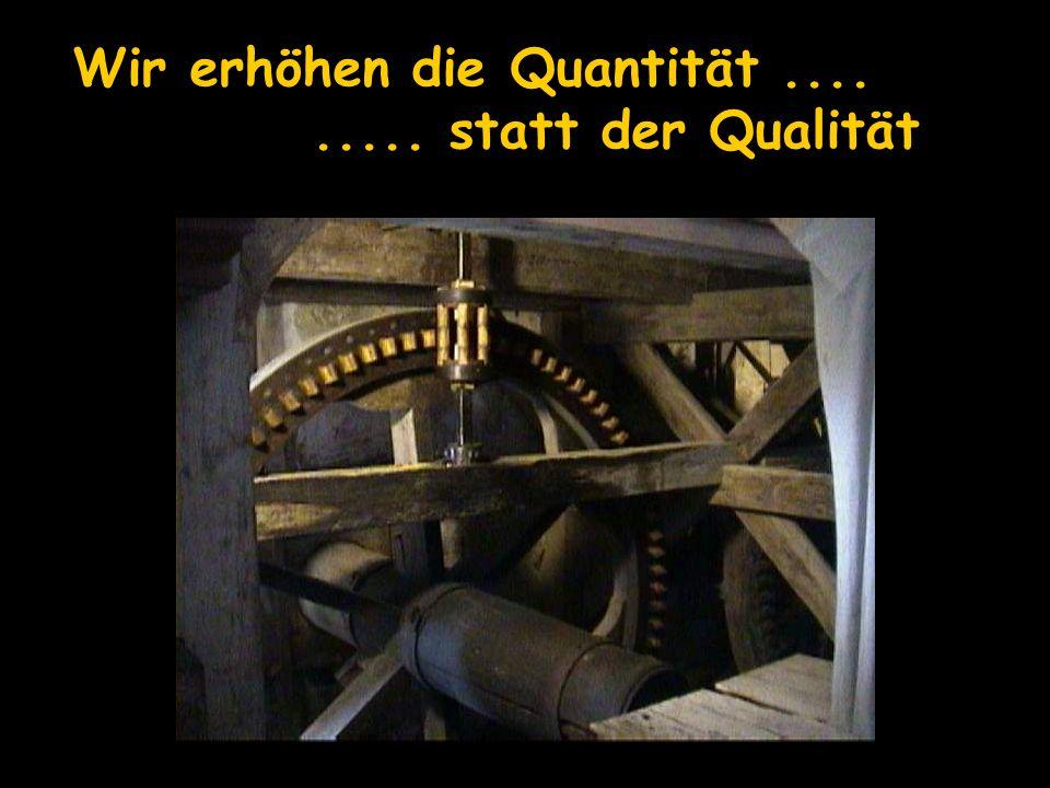 Wir erhöhen die Quantität ....