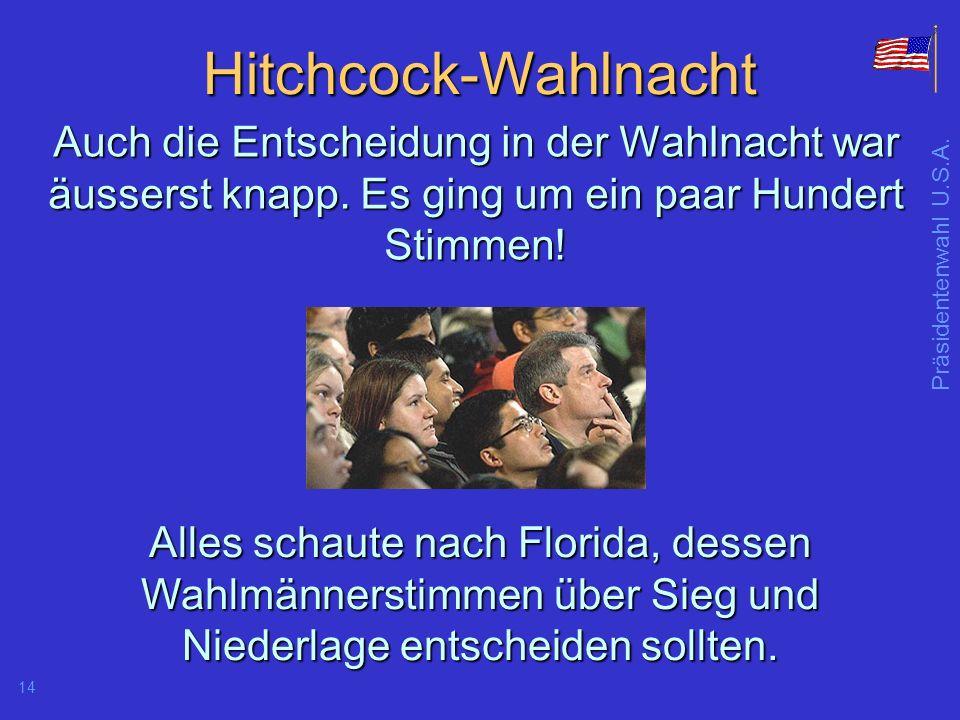 Hitchcock-Wahlnacht Auch die Entscheidung in der Wahlnacht war äusserst knapp. Es ging um ein paar Hundert Stimmen!