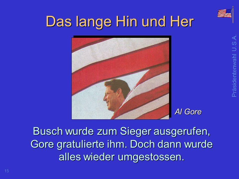 Das lange Hin und Her Al Gore. Busch wurde zum Sieger ausgerufen, Gore gratulierte ihm.