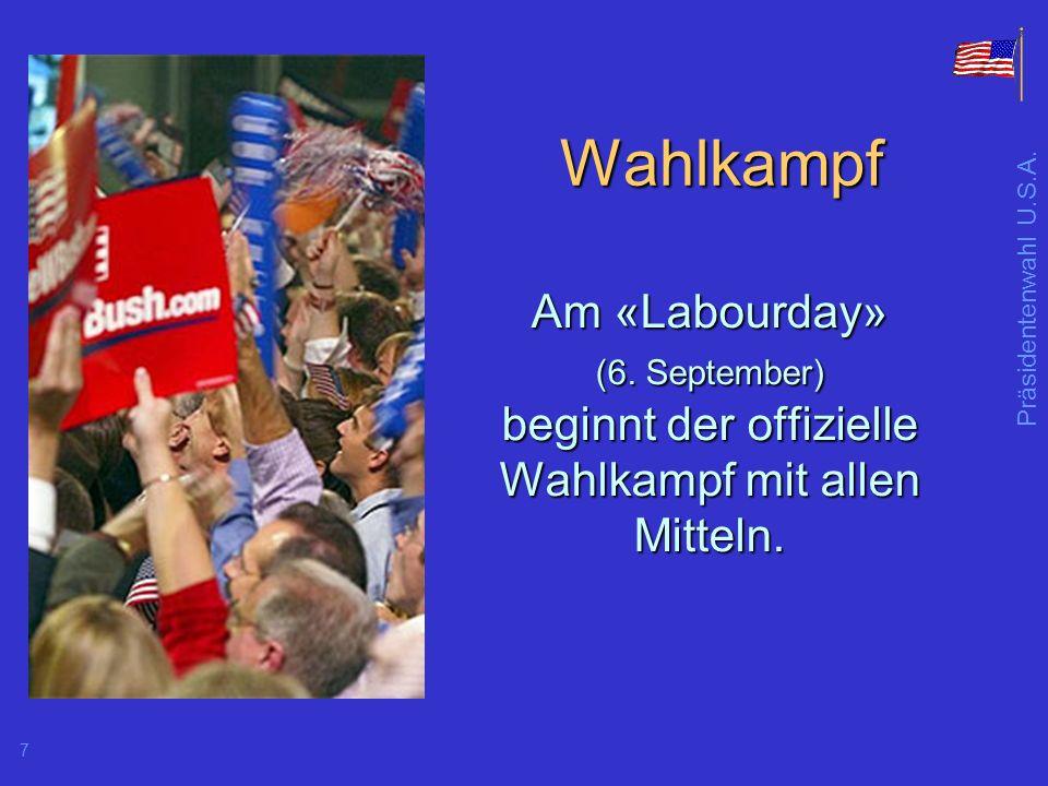 Wahlkampf Am «Labourday» (6. September) beginnt der offizielle Wahlkampf mit allen Mitteln.