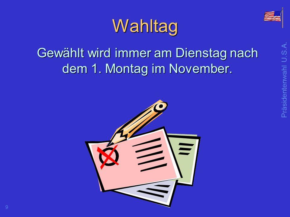 Gewählt wird immer am Dienstag nach dem 1. Montag im November.