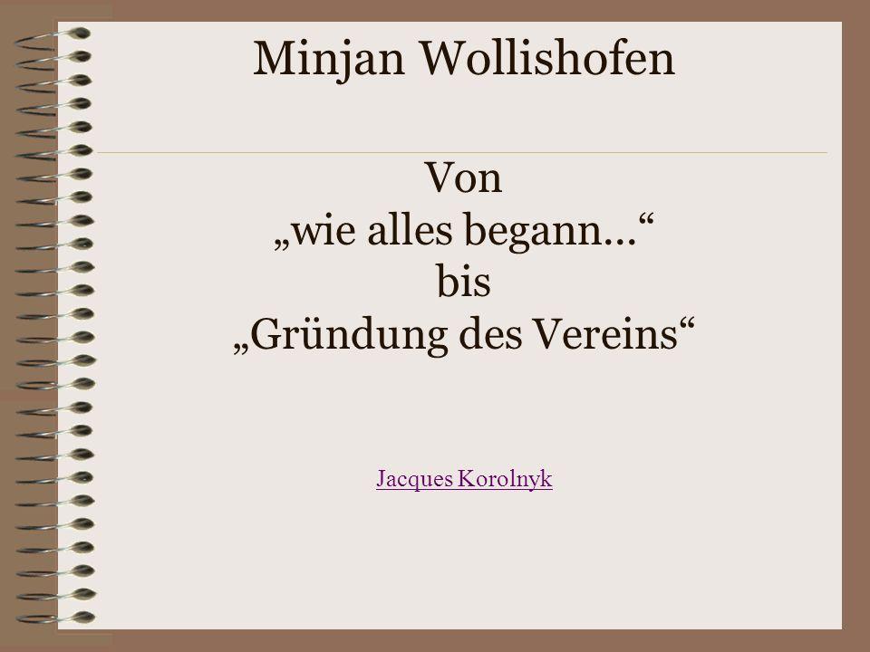 """Minjan Wollishofen Minjan Wollishofen Von """"wie alles begann"""