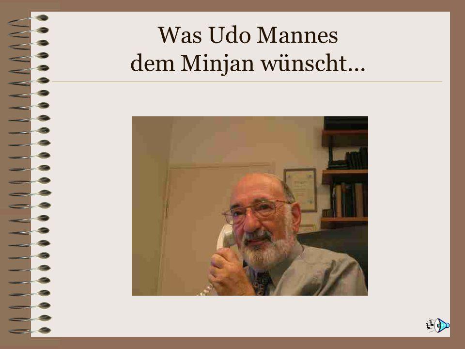Was Udo Mannes dem Minjan wünscht...