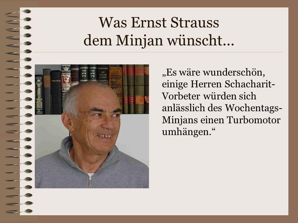 Was Ernst Strauss dem Minjan wünscht...