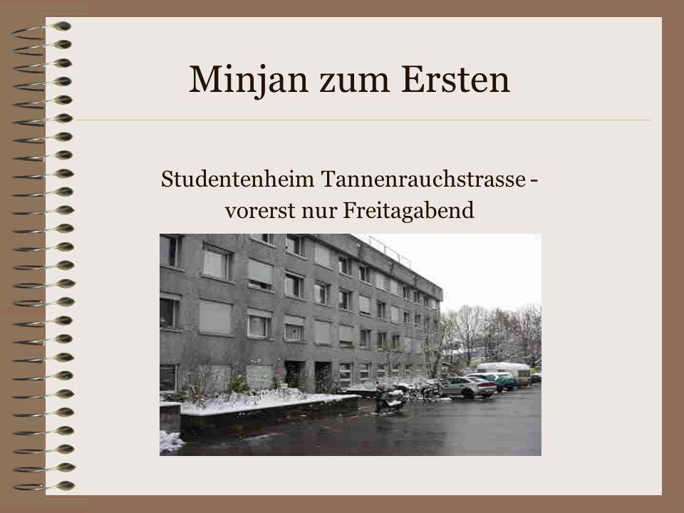 Minjan zum Ersten Studentenheim Tannenrauchstrasse -