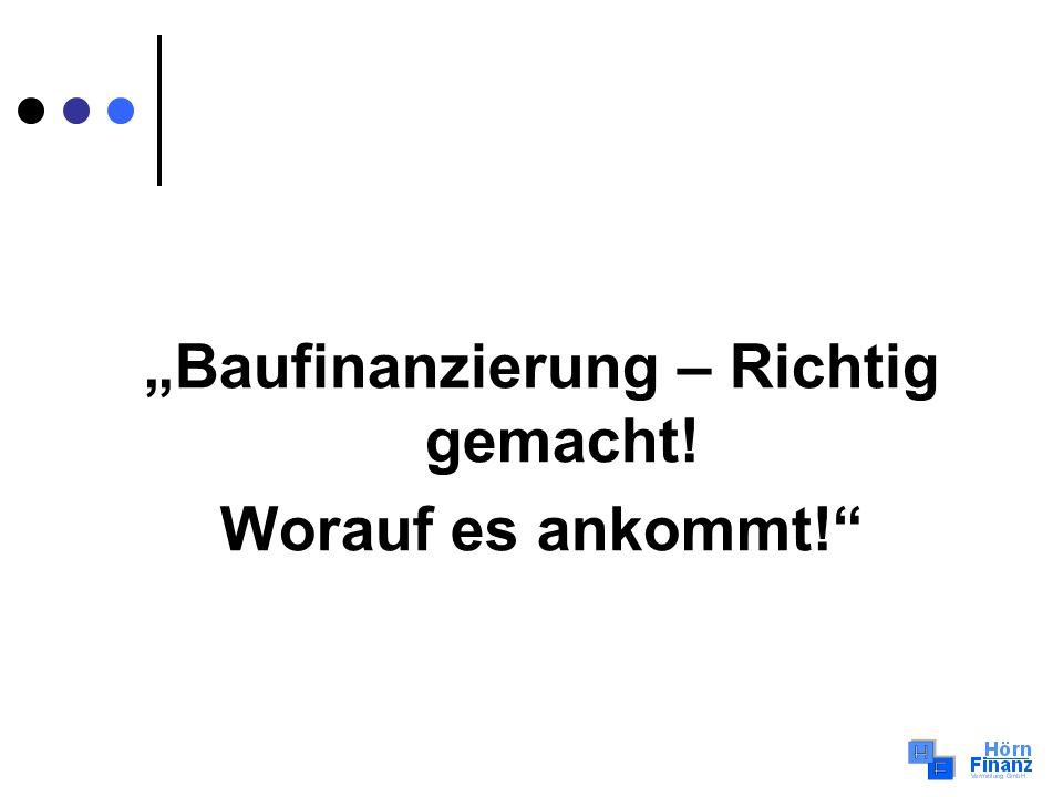 """""""Baufinanzierung – Richtig gemacht!"""