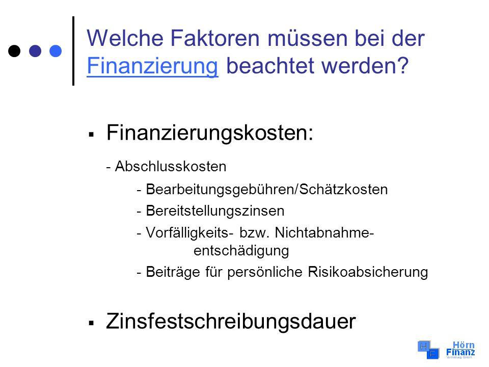 Welche Faktoren müssen bei der Finanzierung beachtet werden