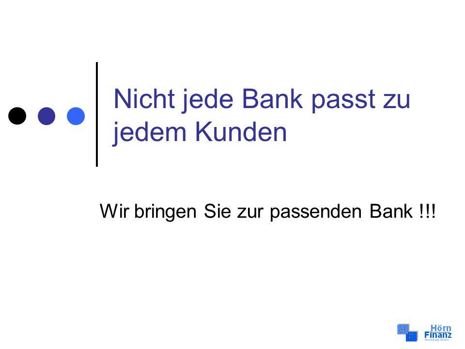 Nicht jede Bank passt zu jedem Kunden