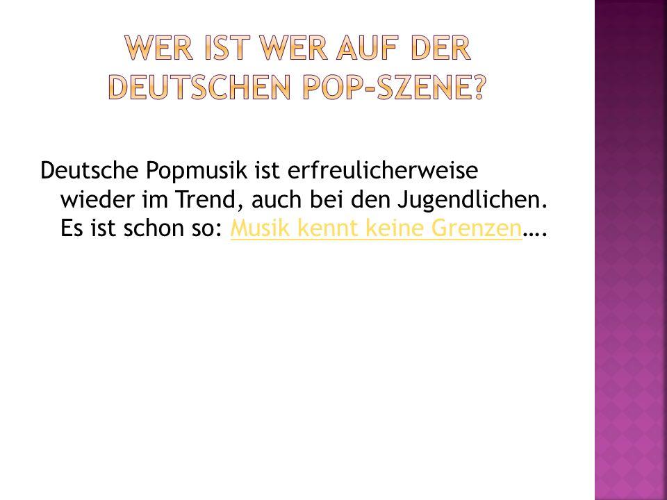 Wer ist wer auf der deutschen Pop-Szene