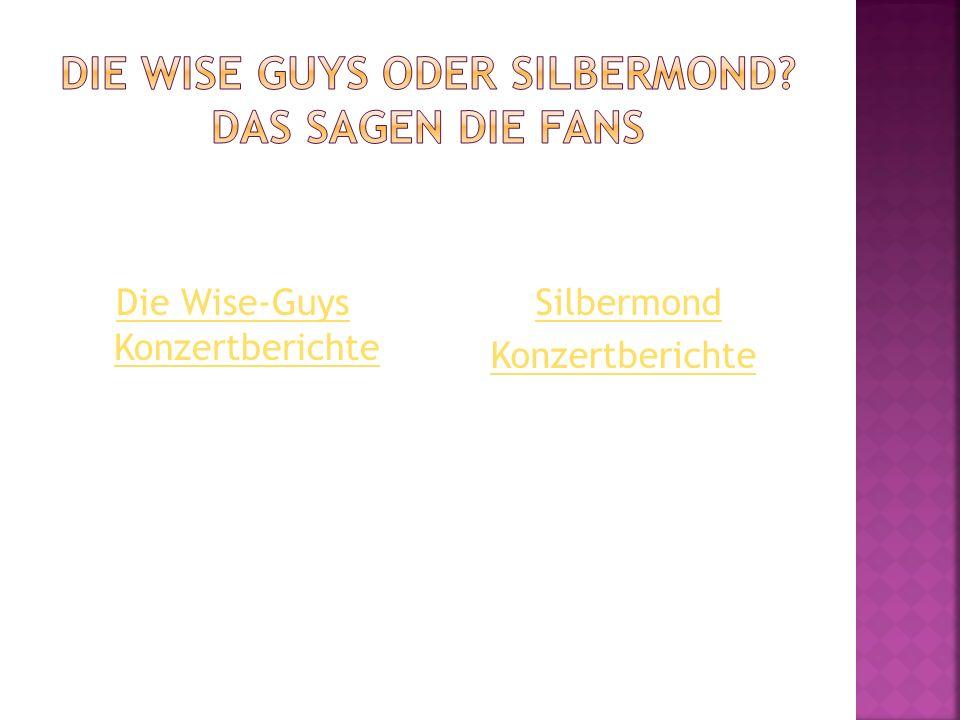 Die Wise guys oder silbermond Das sagen die fans