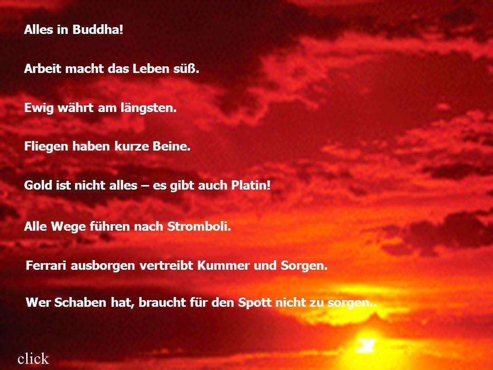 click Alles in Buddha! Arbeit macht das Leben süß.
