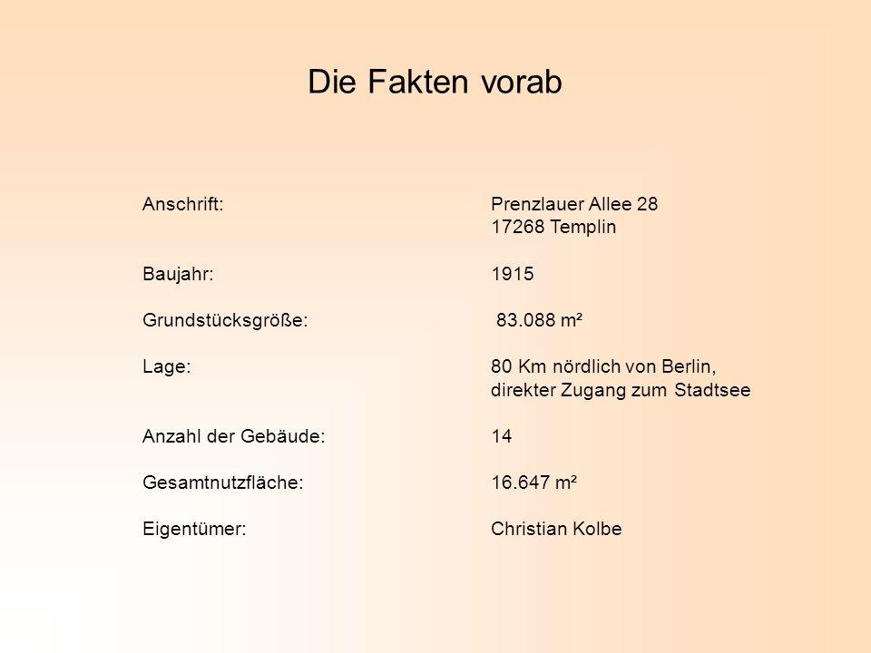 Die Fakten vorab Anschrift: Prenzlauer Allee 28 17268 Templin