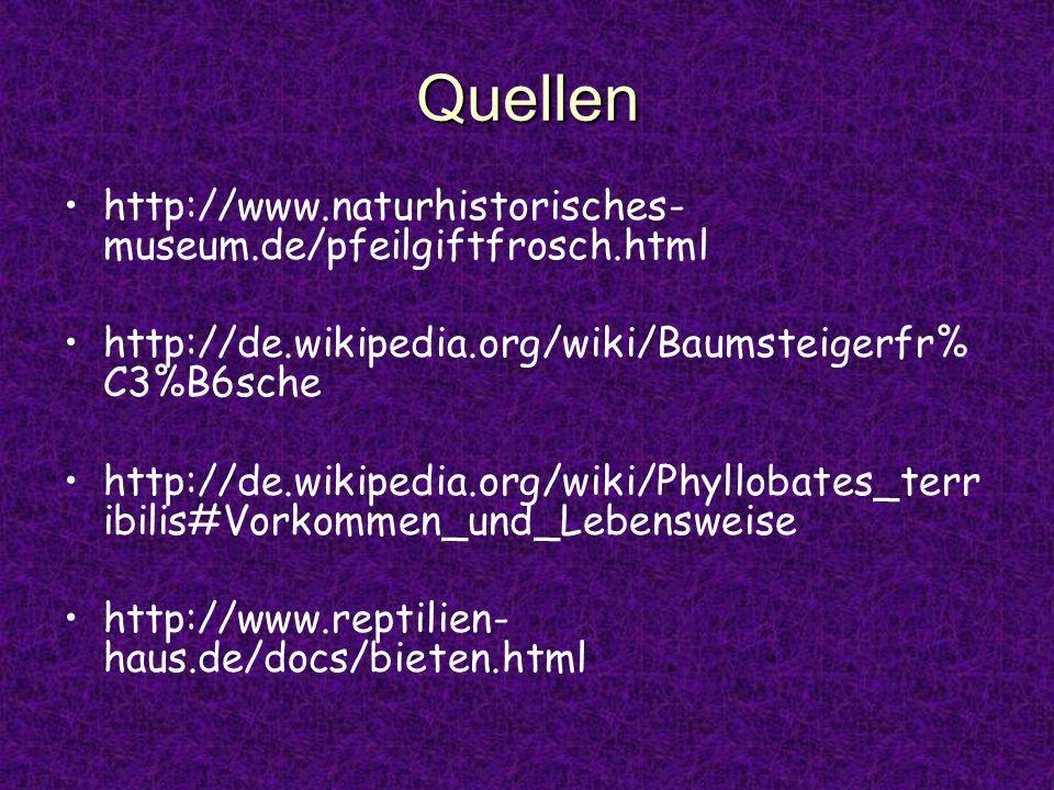 Quellen http://www.naturhistorisches-museum.de/pfeilgiftfrosch.html