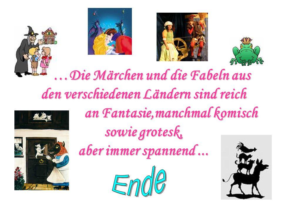 …Die Märchen und die Fabeln aus den verschiedenen Ländern sind reich an Fantasie,manchmal komisch sowie grotesk, aber immer spannend ...