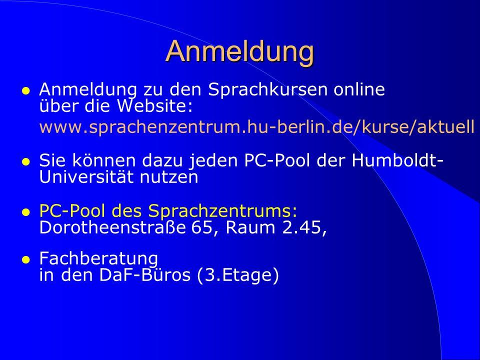 Anmeldung Anmeldung zu den Sprachkursen online über die Website: