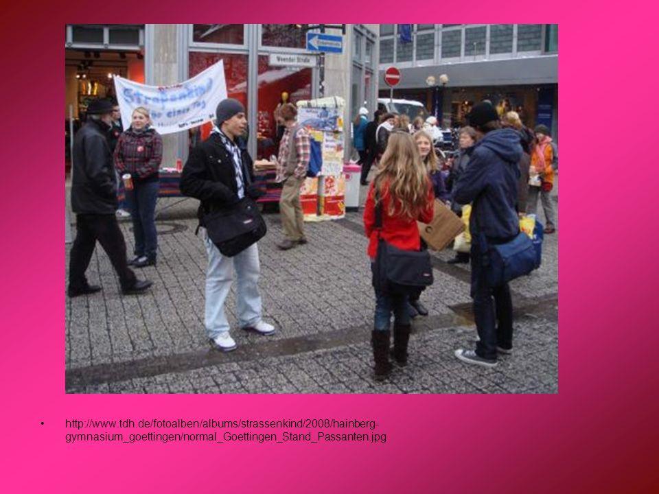 http://www.tdh.de/fotoalben/albums/strassenkind/2008/hainberg-gymnasium_goettingen/normal_Goettingen_Stand_Passanten.jpg