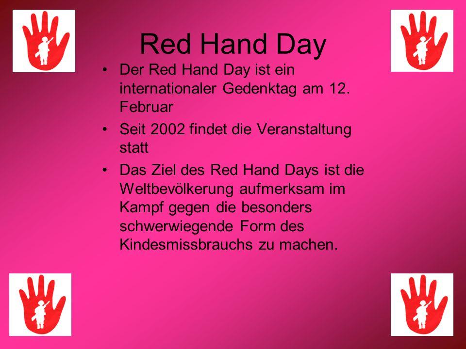 Red Hand Day Der Red Hand Day ist ein internationaler Gedenktag am 12. Februar. Seit 2002 findet die Veranstaltung statt.
