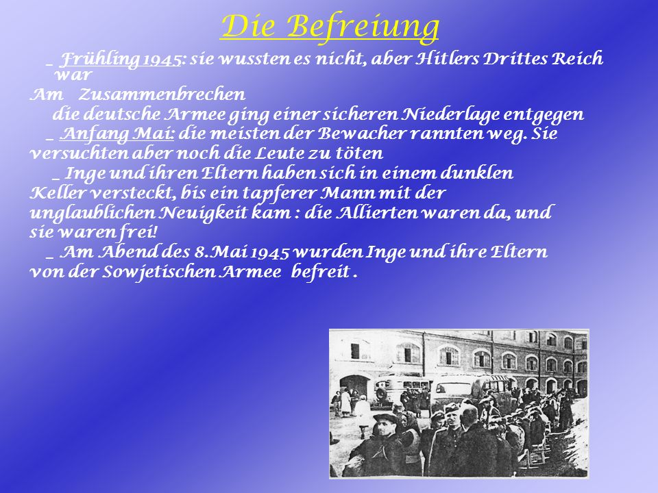 Die Befreiung _ Frühling 1945: sie wussten es nicht, aber Hitlers Drittes Reich war. Am Zusammenbrechen.