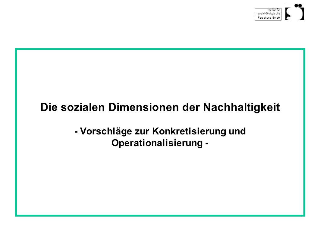 Die sozialen Dimensionen der Nachhaltigkeit - Vorschläge zur Konkretisierung und Operationalisierung -