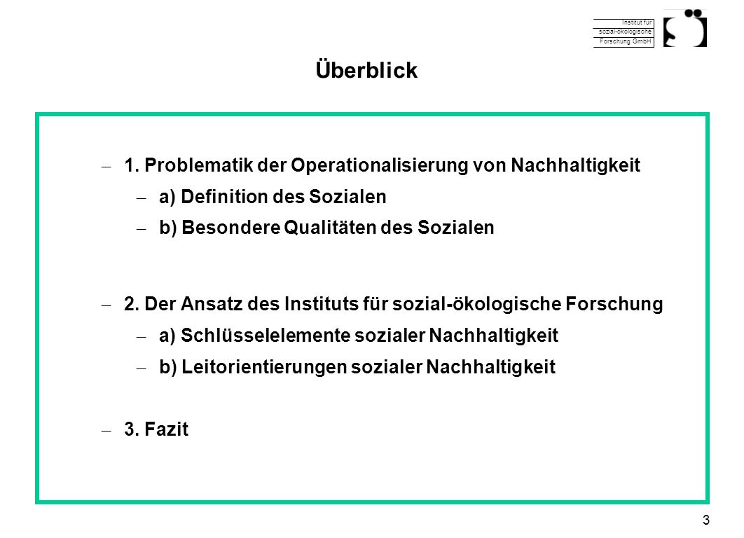 Überblick 1. Problematik der Operationalisierung von Nachhaltigkeit