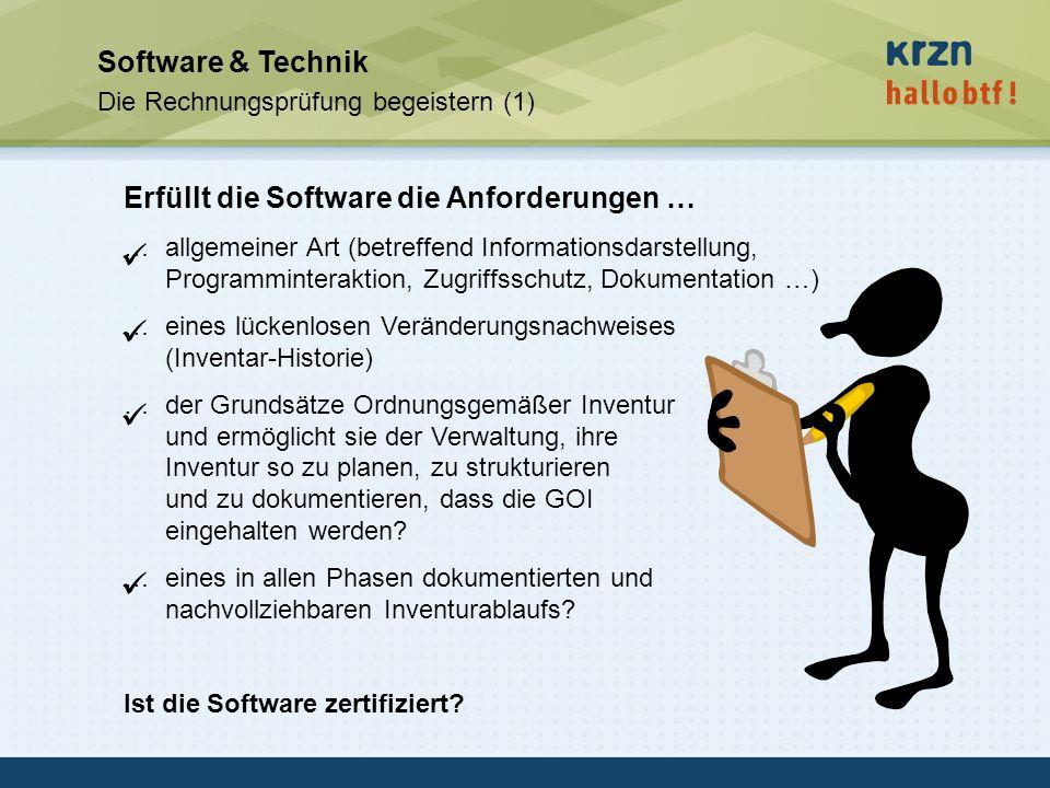     Software & Technik Erfüllt die Software die Anforderungen …