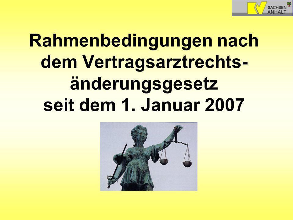 Rahmenbedingungen nach dem Vertragsarztrechts-änderungsgesetz seit dem 1. Januar 2007