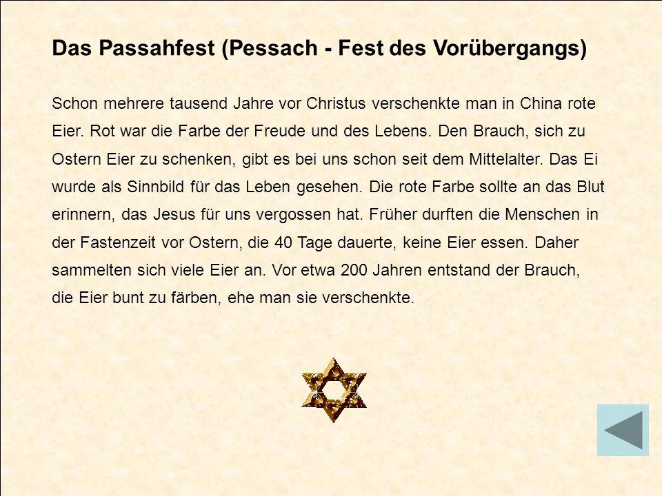Das Passahfest (Pessach - Fest des Vorübergangs)