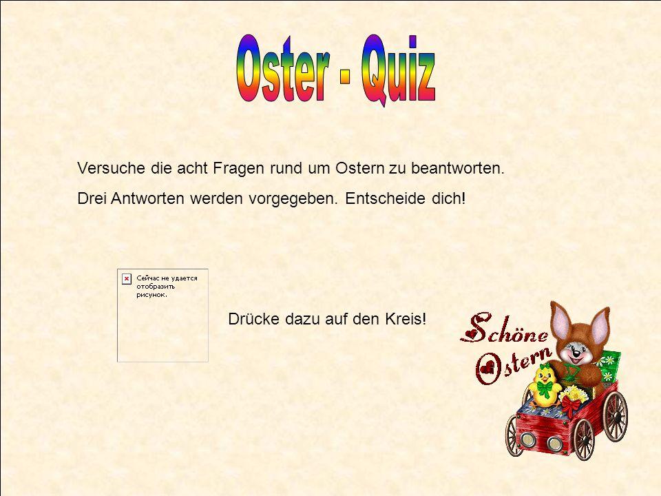 Oster - Quiz Versuche die acht Fragen rund um Ostern zu beantworten.