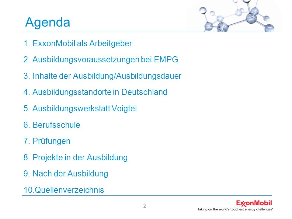 Agenda ExxonMobil als Arbeitgeber Ausbildungsvoraussetzungen bei EMPG