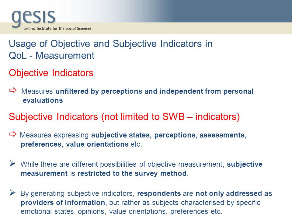 Usage of Objective and Subjective Indicators in