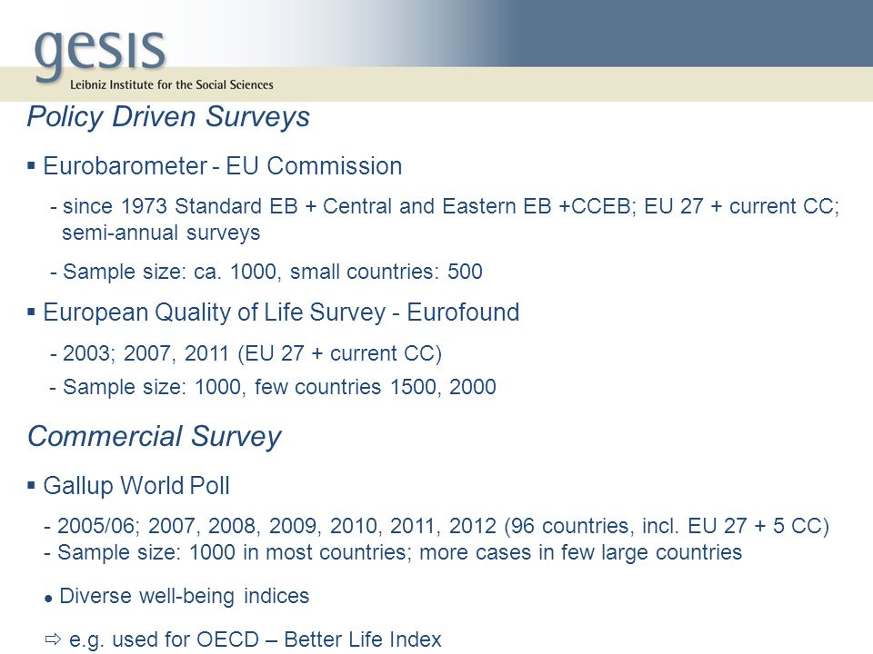 - Sample size: 1000, few countries 1500, 2000 Commercial Survey