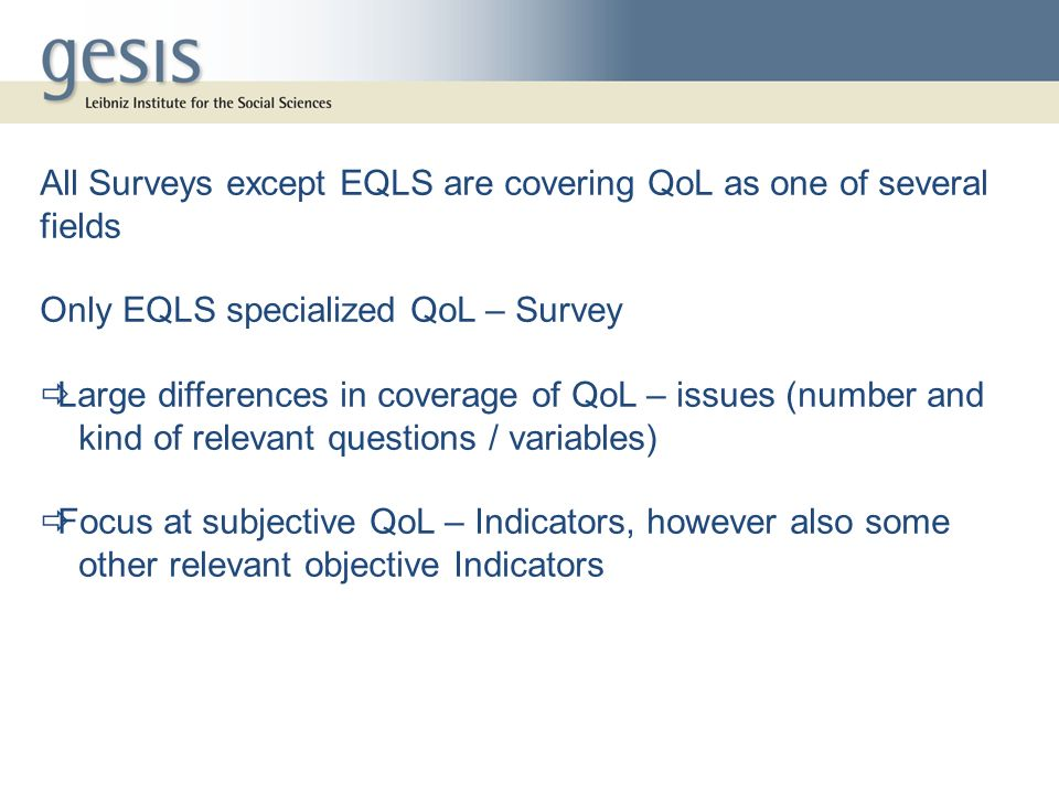 All Surveys except EQLS are covering QoL as one of several fields