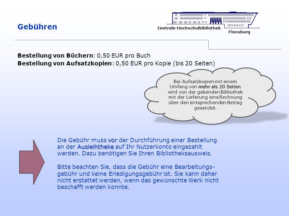Gebühren Bestellung von Büchern: 0,50 EUR pro Buch