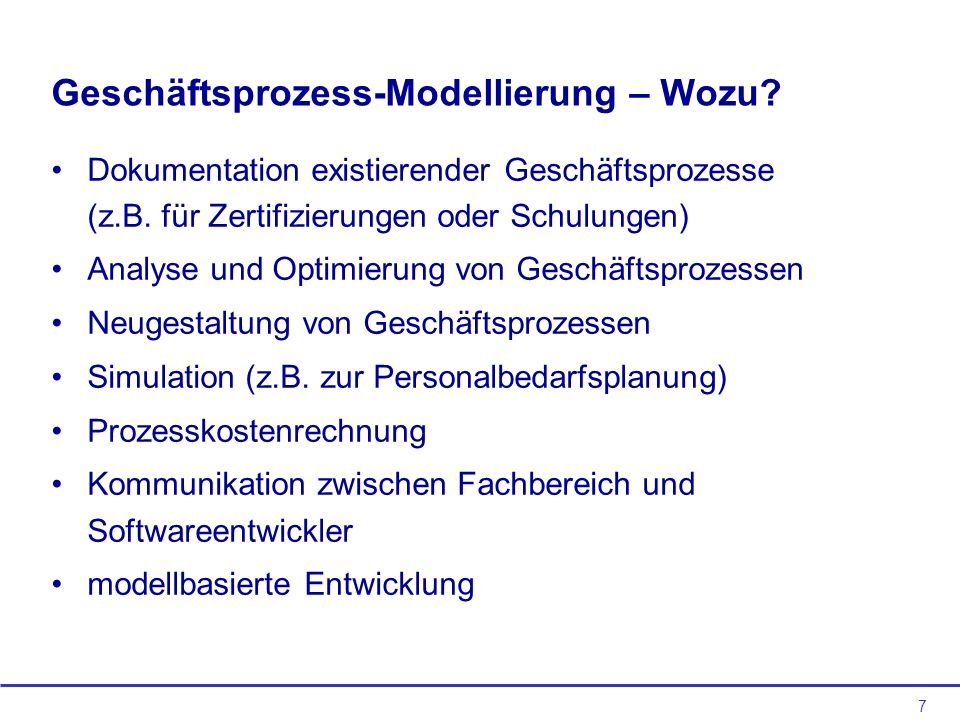 Geschäftsprozess-Modellierung – Wozu