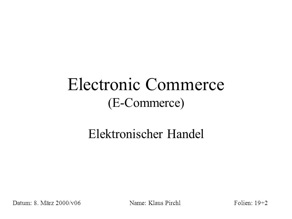 Electronic Commerce (E-Commerce)