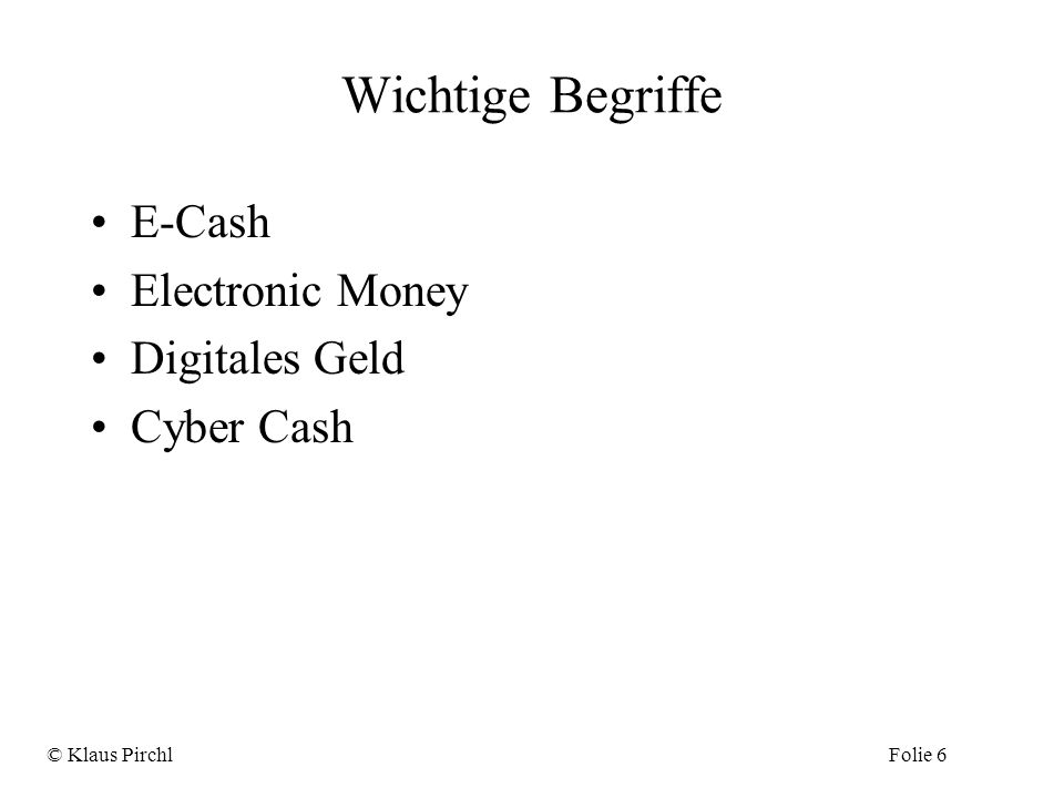 Wichtige Begriffe E-Cash Electronic Money Digitales Geld Cyber Cash
