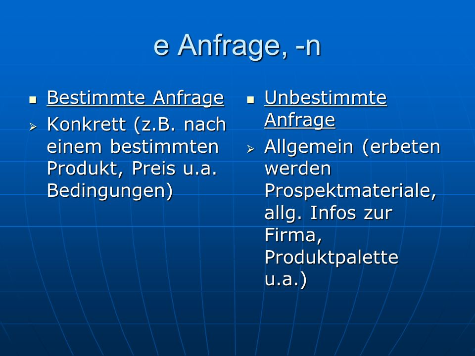 e Anfrage, -n Bestimmte Anfrage