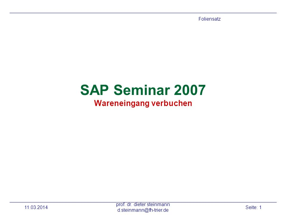 SAP Seminar 2007 Wareneingang verbuchen