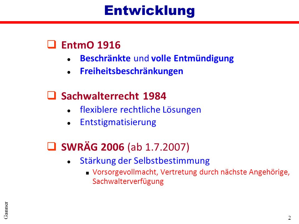 Entwicklung EntmO 1916 Sachwalterrecht 1984 SWRÄG 2006 (ab 1.7.2007)