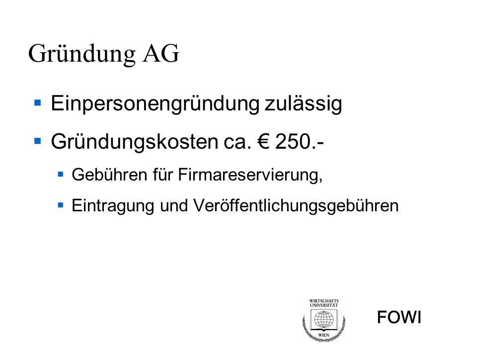 Gründung AG Einpersonengründung zulässig Gründungskosten ca. € 250.-
