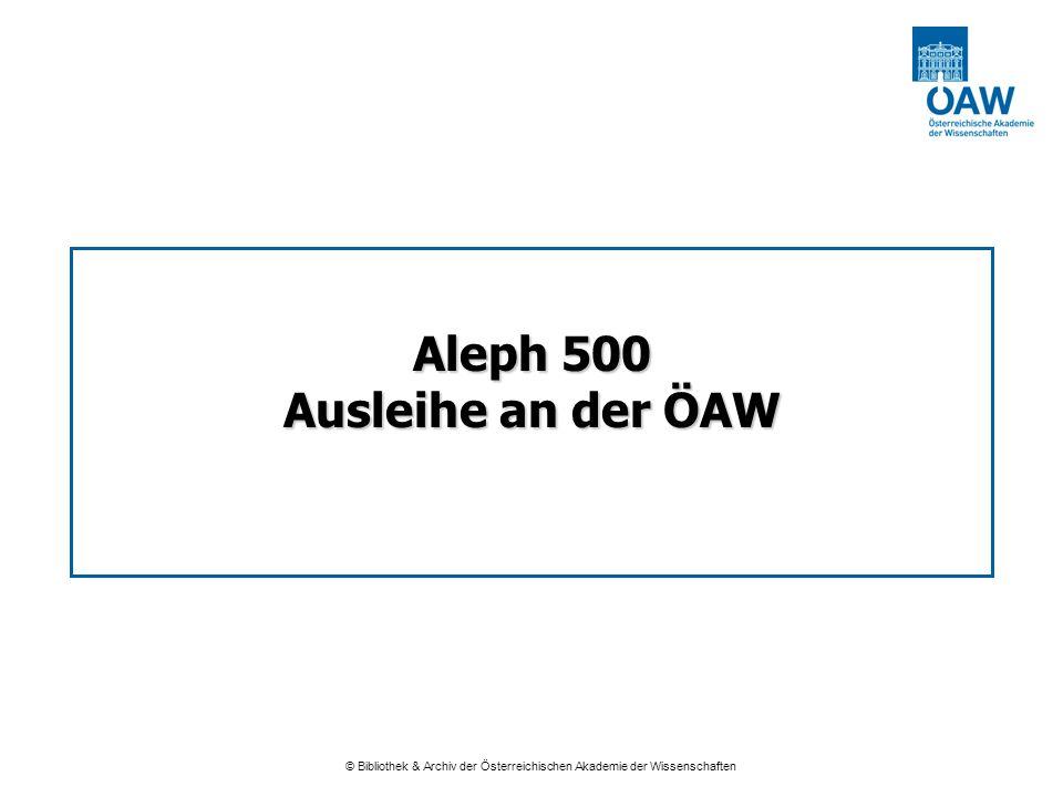 Aleph 500 Ausleihe an der ÖAW Österreichische Akademie der Wissenschaften 6./7. Sept. 2005