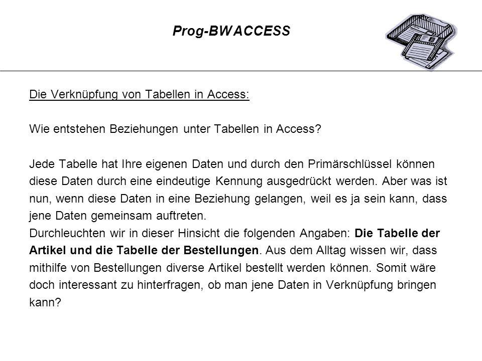 Prog-BW ACCESS Die Verknüpfung von Tabellen in Access: Wie entstehen Beziehungen unter Tabellen in Access