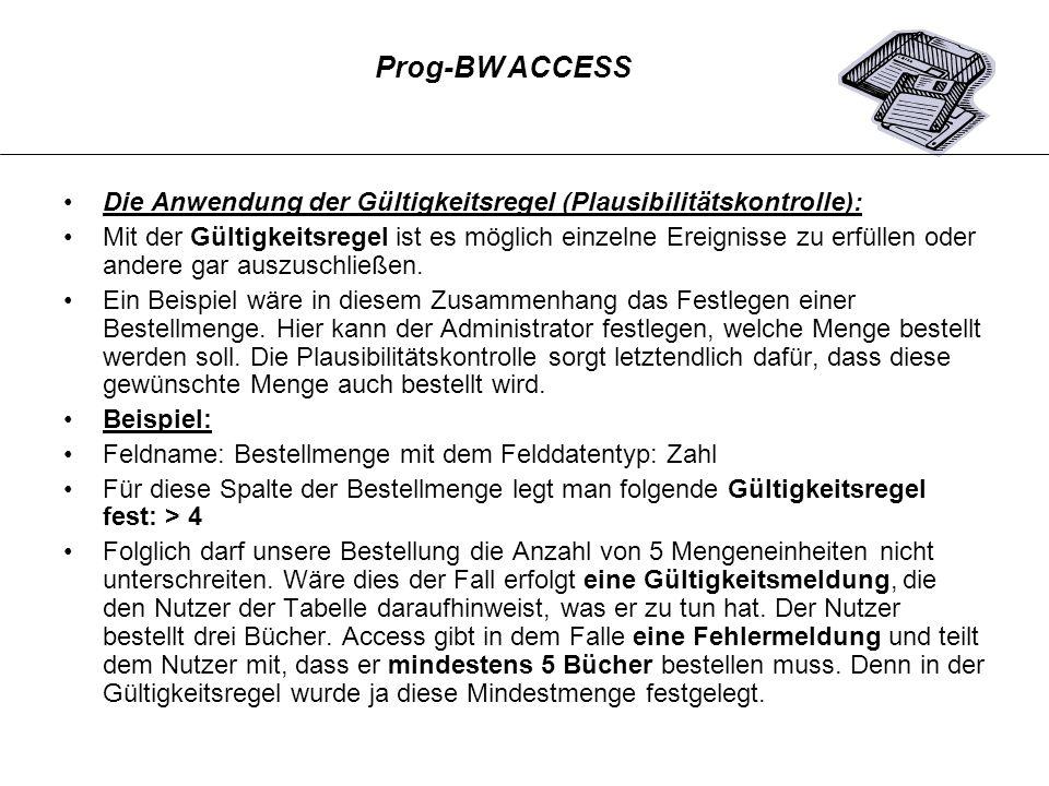 Prog-BW ACCESSDie Anwendung der Gültigkeitsregel (Plausibilitätskontrolle):