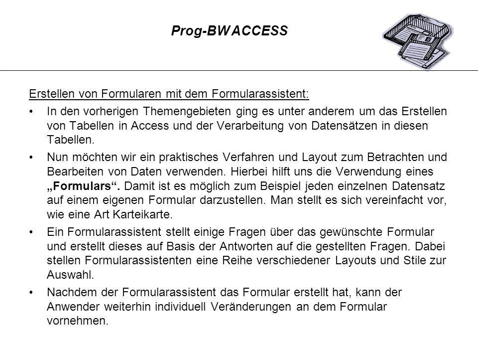 Prog-BW ACCESS Erstellen von Formularen mit dem Formularassistent: